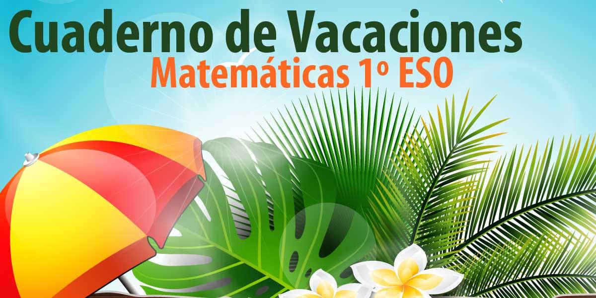 cuaderno de vacaciones para repasar matematicas 1 Eso