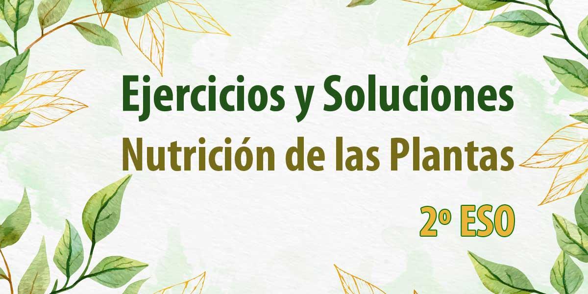 ejercicios y soluciones para descargar nutricion de las plantas 2 ESO
