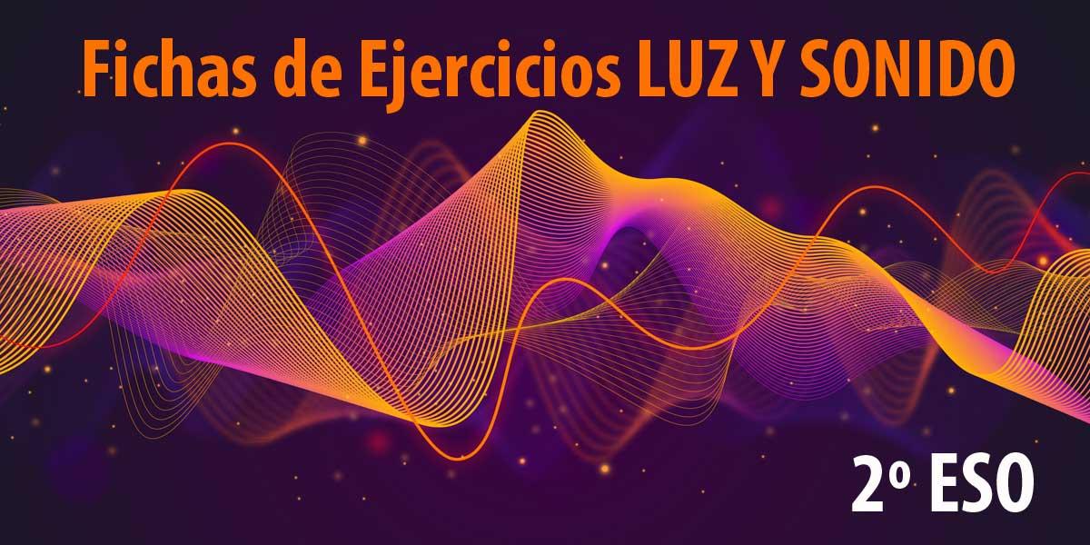 Fichas de ejercicios resueltos del temario de la Luz y el Sonido 2 ESO