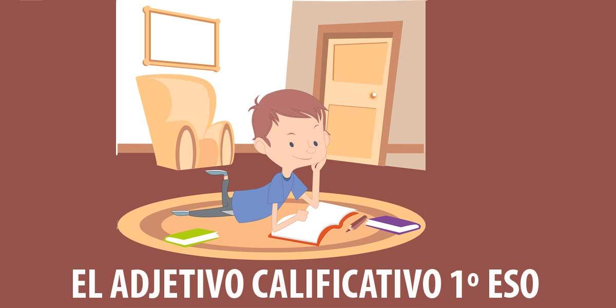 Ficha de trabajo con actividades para repasar EL ADJETIVO CALIFICATIVO 1º ESO
