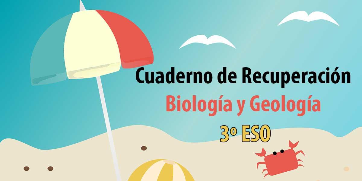 Cuaderno de recuperación de Biología y Geología 3º ESO