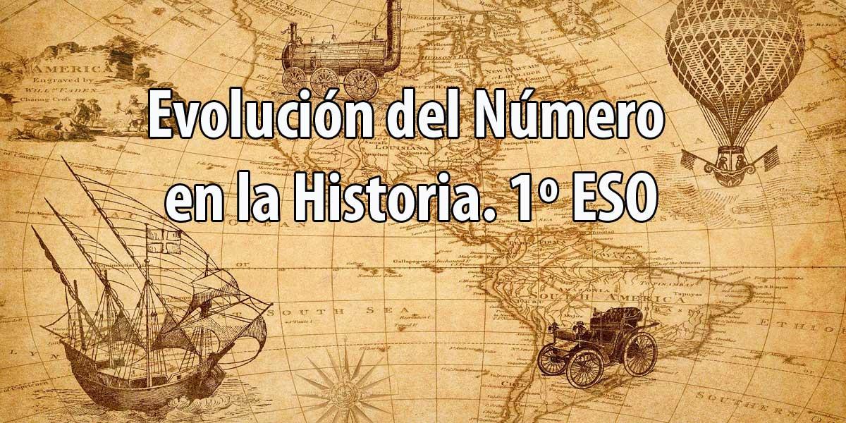 Cómo ha evolucionado el Número en la Historia Evolución del Concepto Número 1 ESO
